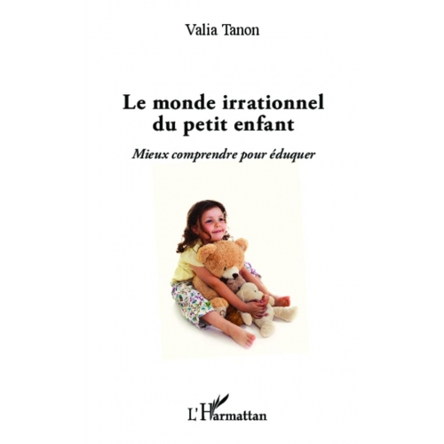 Monde irrationnel du petit enfant
