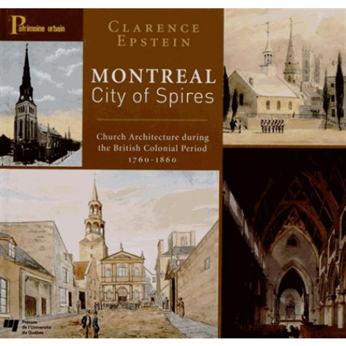 Montréal City of Spires - Chruch Architecture during the British Colonial Period (1760-1860)