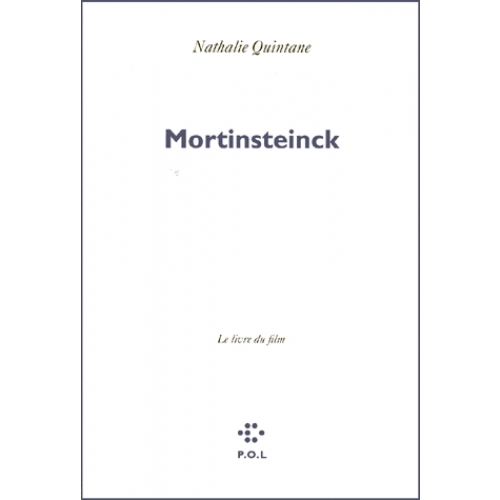 """Mortinsteinck"" - Le livre du film"
