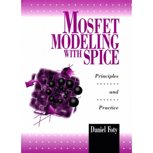 Mosfet Modeling with Spice - Principles and practice