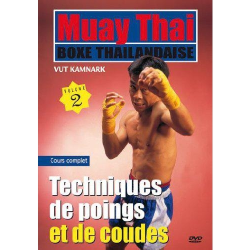 MUAY THAI - VOLUME 2 POINGS ET DE COUDES