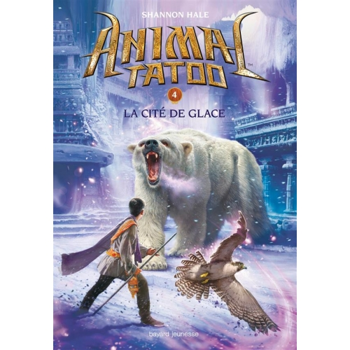Animal Tatoo Tome 4 - La cité de glace