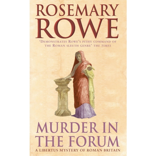 Murder in the Forum (A Libertus Mystery of Roman Britain, book 3)
