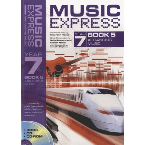 Music Express - Year 7 - Book 5 : Arranging Music
