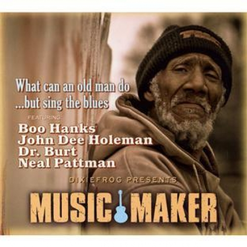 MUSIC MAKER : WHAT CAN AN OLD MAN DO ...BUT SING THE BLUES