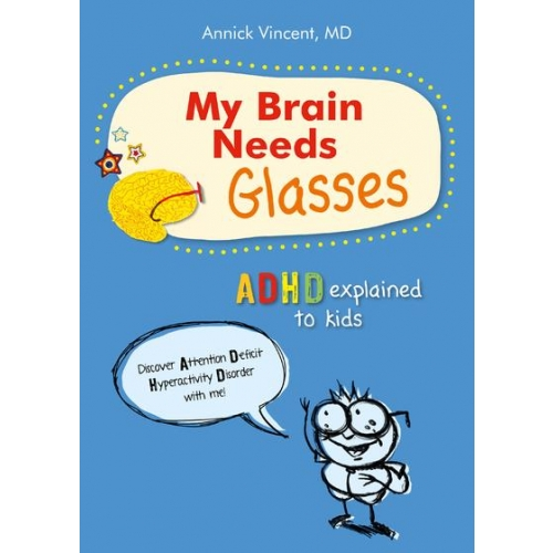 My Brain Needs Glasses - ADHD explained to kids