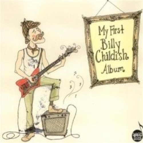 MY FIRST BILLY CHILDISH ALBUM