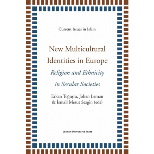 New Multicultural Identities in Europe - Religion and Ethnicity in Secular Societies