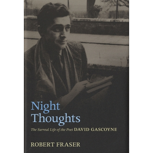 Night Thoughts - The Surreal Life of the Poet David Gascoyne