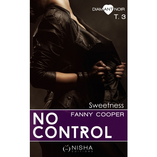 No control Sweetness - tome 3