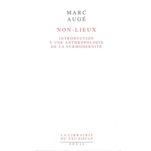 Non-Lieux. Introduction à une anthropologie de la surmodernité