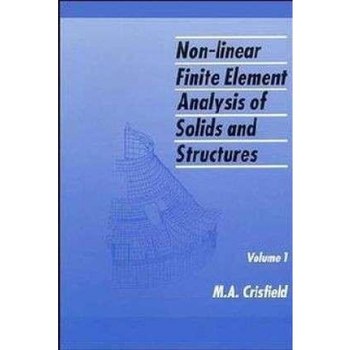 Non-Linear Finite Element Analysis of Solids and Structures: v. - 1: Essentials