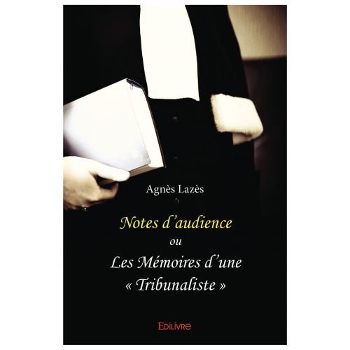 Notes d'audience ou Les Mémoires d'une « tribunaliste »