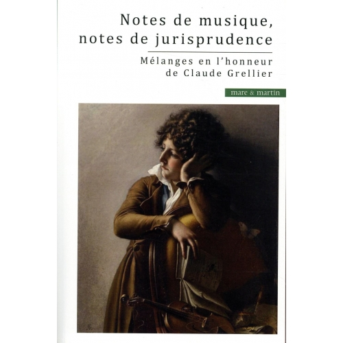 Notes de musique, notes de jurisprudence - Mélanges en l'honneur de Claude Grellier