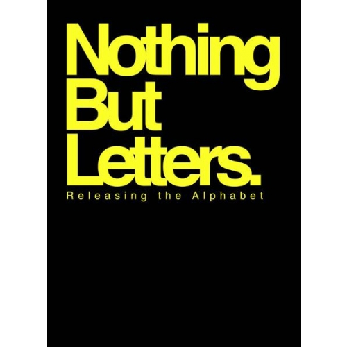 Nothing But Letter - Releasing the alphabet