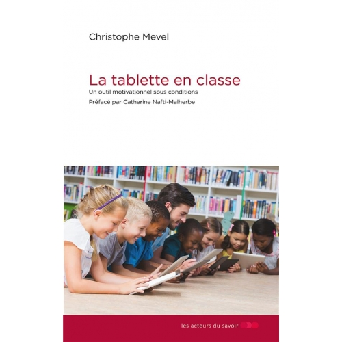 La tablette en classe - Un outil motivationnel sous conditions !