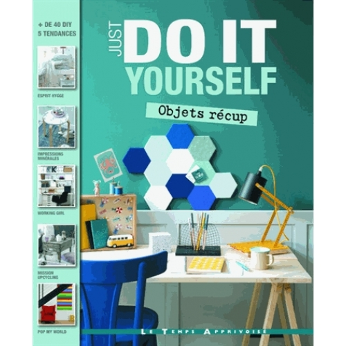 Just do it yourself - Objets récup