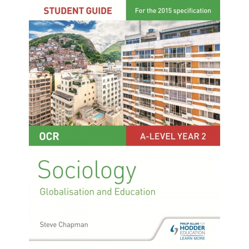 OCR A Level Sociology Student Guide 4: Debates: Globalisation and the digital social world; Education