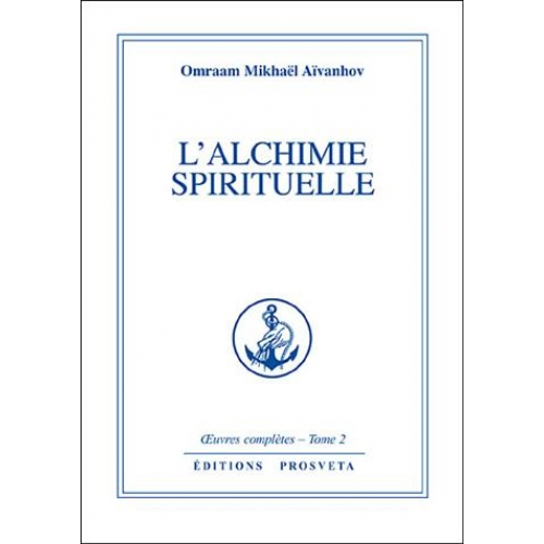 Oeuvres complètes - Tome 2, L'alchimie spirituelle