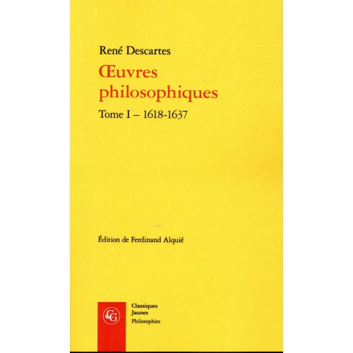Oeuvres philosophiques - Tome 1, 1618-1637