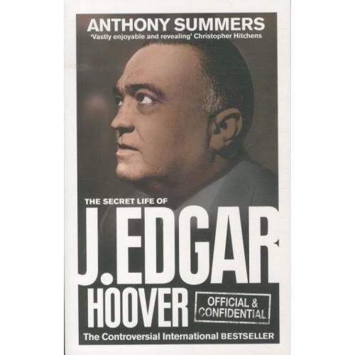 Official and Confidential - The Secret Life of J. Edgar Hoover