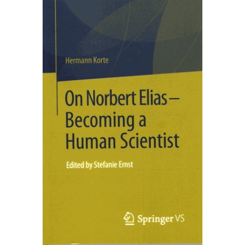 On Norbert Elias - Becoming a Human Scientist