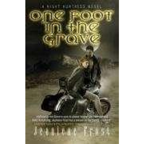 One Foot in the Grave Night Huntress. - Book 2
