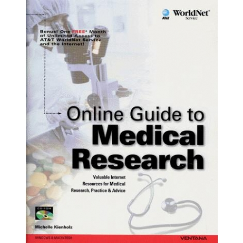 ONLINE GUIDE TO MEDICAL RESEARCH. Valuable Internet, resources for medical research, practice & advice, édition en anglais