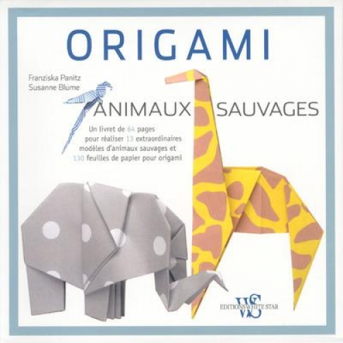 Origami animaux sauvages - Avec 130 feuilles
