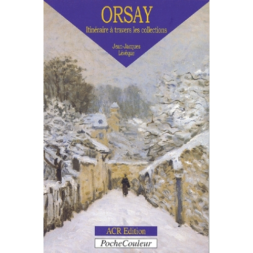 Orsay. Itinéraire à travers les collections
