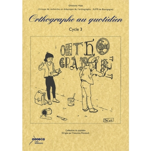 Orthographe au quotidien - Cycle 3