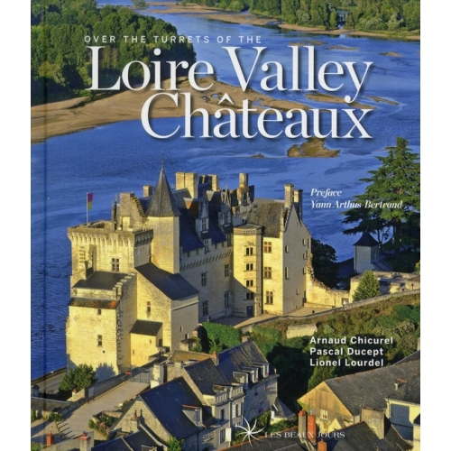 Over the turrets of the loire valley castles
