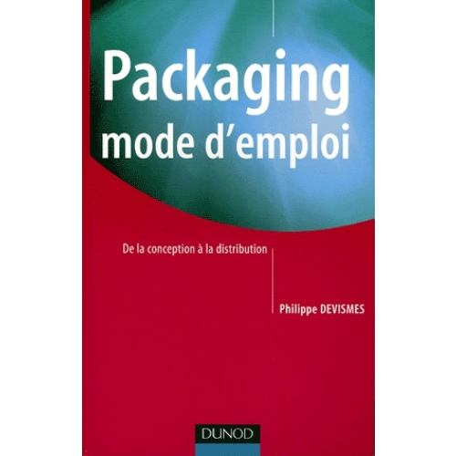 Packaging mode d'emploi - De la conception à la distribution