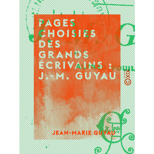 Pages choisies des grands écrivains : J.-M. Guyau