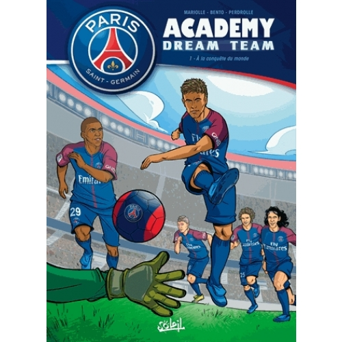 Paris Saint-Germain Academy Dream Team Tome 1 - A la conquête du monde