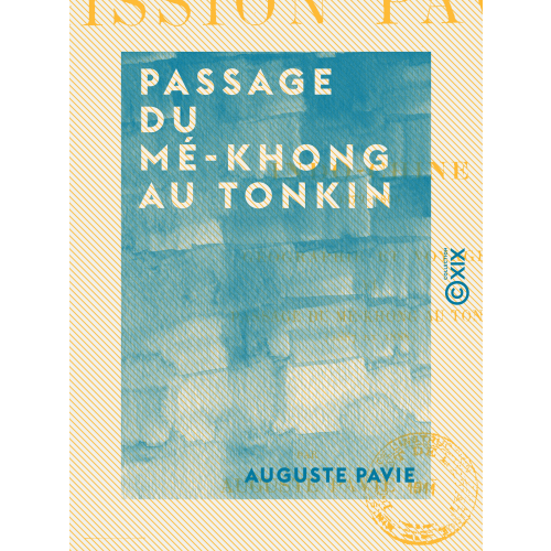 Passage du Mé-Khong au Tonkin - Mission Pavie - Indo-Chine (1887 et 1888)
