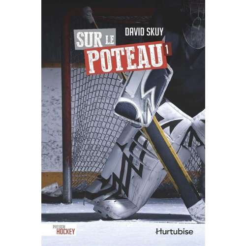 Passion hockey Tome 1 - Sur le poteau