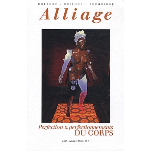 Alliage N° 67, Octobre 2010 - Perfection & perfectionnements du corps