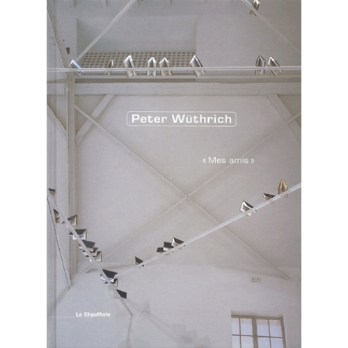 "Peter Wuthrich - ""Mes amis"""
