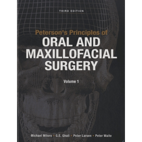 Peterson's Principles of Oral and Maxillofacial Surgery - Volume 1 et 2