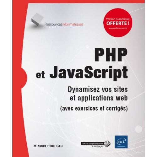 PHP et JavaScript - Dynamisez vos sites et applications web (avec exercices et corrigés)