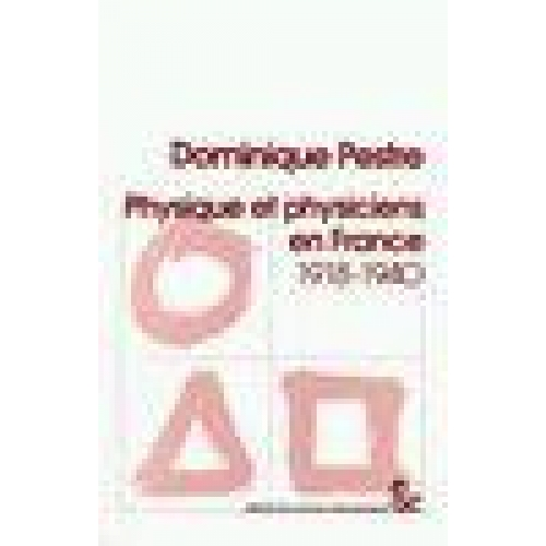 PHYSIQUE ET PHYSICIENS EN FRANCE 1918-1940