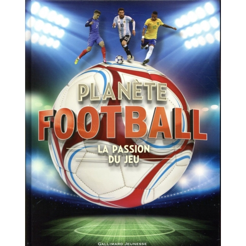 Planète football - La passion du jeu