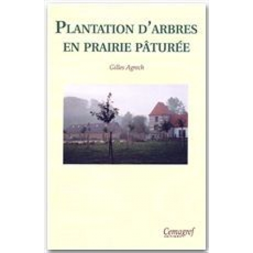 PLANTATION D'ARBRES EN PRAIRIE PATUREE