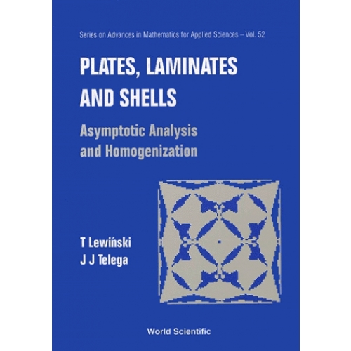 Plates, Laminates and Shells. Asymptotic Analysis and Homogenization