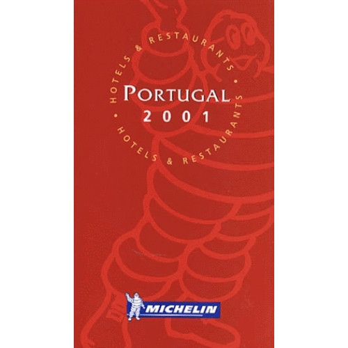 Portugal - Hôtels & Restaurants, Edition 2001