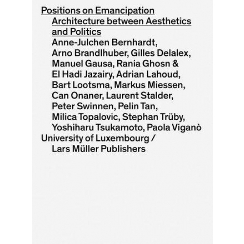 POSITIONS ON EMANCIPATION ARCHITECTURE BETWEEN AESTHETICS AND POLITICS