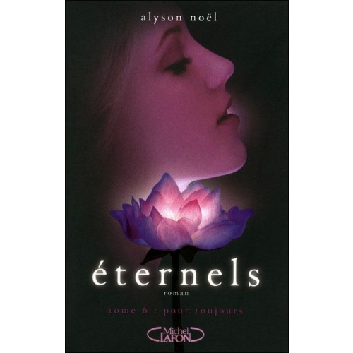 Eternels Tome 6 - Pour toujours