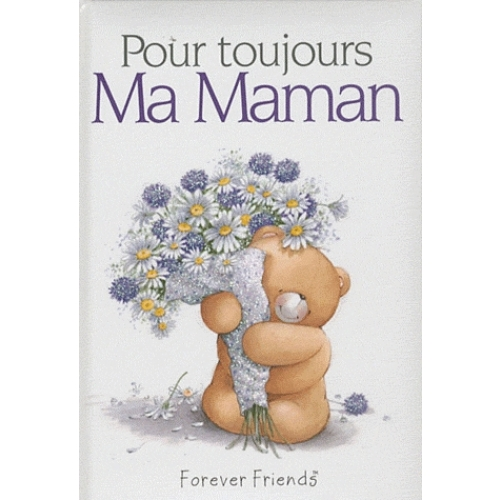 Pour toujours : Ma maman