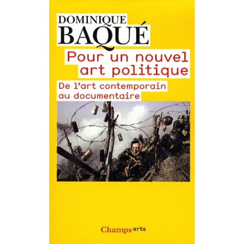 Pour un nouvel art politique - De l'art contemporain au documentaire